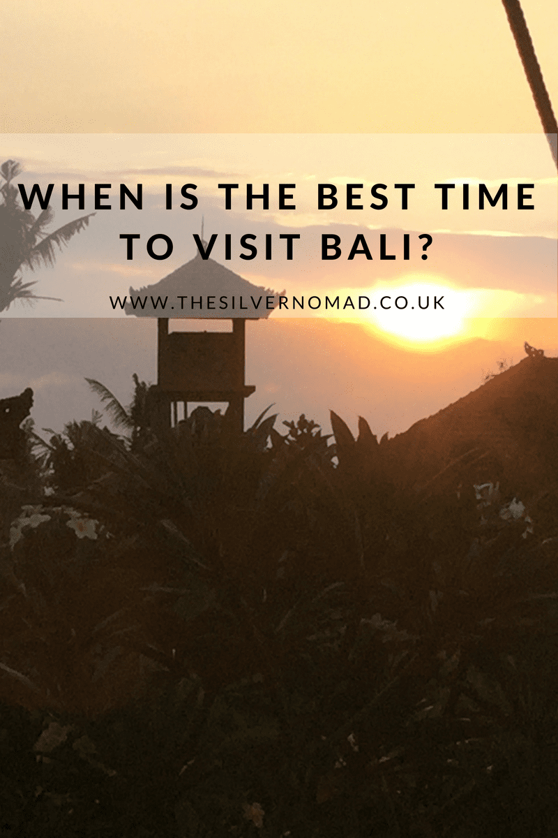 When is the Best Time to Visit Bali?| The Silver Nomad