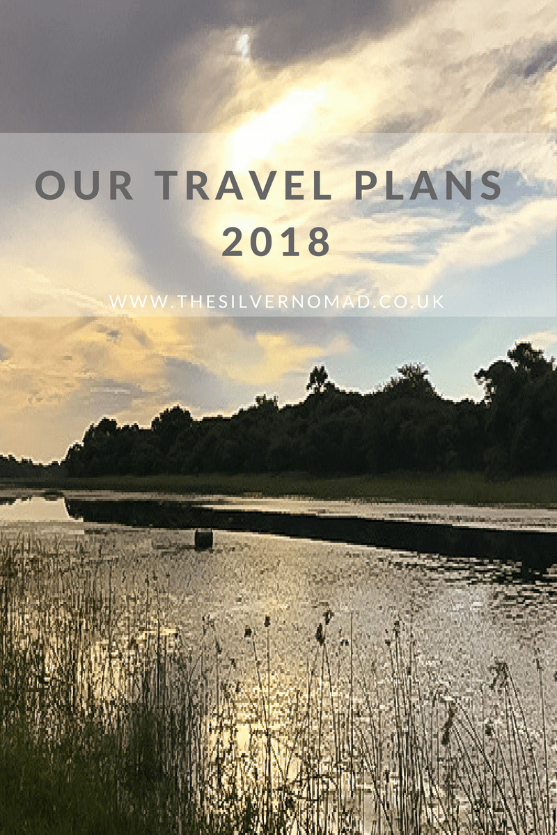 Our Travel Plans 2018 | The Silver Nomad