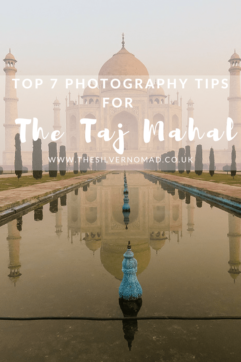 Top 7 Photo Tips for the Taj Mahal
