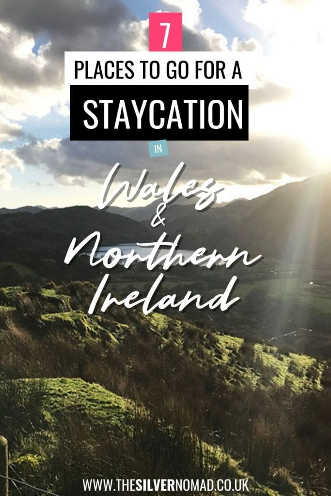 Image of hills with 7 places to go for a Staycation in Wales & Northern Ireland superimposed